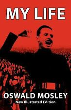 My Life by Oswald Mosley (2012, Paperback)