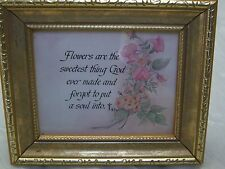 Henry Ward Beecher Gold Framed/Flowers are the sweetest thing God ever made...