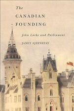 The Canadian Founding: John Locke and Parliament (Mcgill-Queen's Studies in the