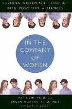 In the Company of Women: Turning Workplace Conflict into Powerful Alliances