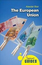 European Union: A Beginner's Guide 9781851688982 by Alasdair Blair, Paperback