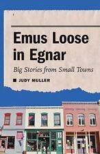 Emus Loose in Egnar: Big Stories from Small Towns-ExLibrary