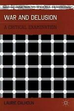 War and Delusion: A Critical Examination (Twenty-First Century Perspectives on W