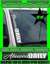 Abused DAILY VERTICAL Pillar Windshield Vinyl Decal Sticker Truck Car Diesel Mud