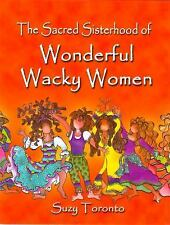 The Sacred Sisterhood of Wonderful Wacky Women, Suzy Toronto, Good Book