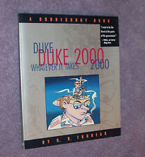 Duke 2000 Whatever It Takes (Doonesbury book) - SIGNED by G. B. (Garry) Trudeau