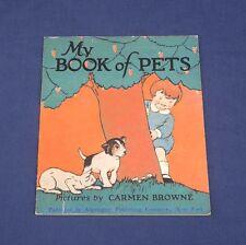 Vtg 1923 Algonquin Illustrated Childrens Book #156 My Book of Pets Carmen Browne