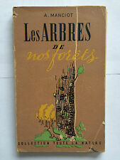 LES ARBRES DE NOS FORETS MANCIOT ILLUSTRE LEP COLLECTION TOUTE LA NATURE