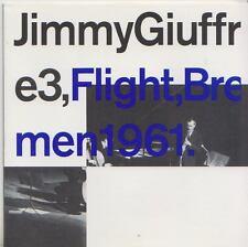 JIMMY GIUFFRE 3    CD  FLIGHT BREMEN 1961