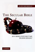 The Secular Bible: Why Nonbelievers Must Take Religion Seriously - Berlinerblau,