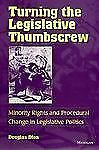Turning the Legislative Thumbscrew : Minority Rights and Procedural Ch-ExLibrary