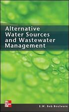 Alternative Water Sources and Wastewater Management by E. W. Bob Boulware...