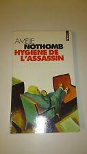Amélie Nothomb - Hygiene de l'assassin