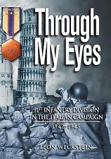 Through My Eyes: 91st Infantry Division in the Italian Campaign (Hellgate Memor