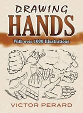 Dover Art Instruction Ser.: Drawing Hands : With over 1000 Illustrations by...