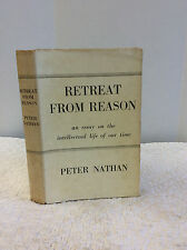 RETREAT FROM REASON: An Essay on the Intellectual Life of Our Time - 1955