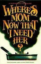 Where's Mom Now That I Need Her? : Surviving Away from Home by Kathryn R. Frands