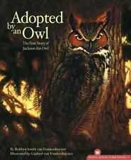 Adopted By An Owl: The True Story of Jackson the Owl (The Hazel Ridge Farm Stor