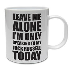 SPEAKING TO MY JACK RUSSELL TODAY - Pet / Dog / Novelty / Gift / Fun Ceramic Mug