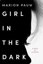 Girl in the Dark by Marion Pauw (2016, Hardcover)