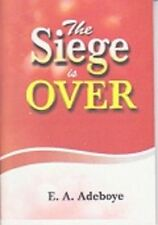 The Siege is Over by Pastor E. A. Adeboye
