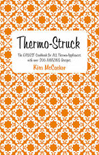 Thermo-Struck, Updated Edition: The Complete Thermo Cookbook by Kim McCosker