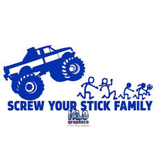 SCREW Your STICK FAMILY vinyl sticker decal Funny Hate 4 x 4 Monster Truck