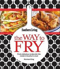 Southern Living the Way to Fry :) Fresh, Fabulous Recipes for the Southern Cook