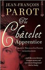 The Chatelet Apprentice: The First Nicolas Le Floch Investigation Jean-Francois