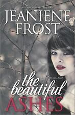 The Beautiful Ashes (a Broken Destiny book) by Jeaniene Frost FREE USA SHIPPING