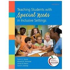Teaching Students With Special Needs in Inclusive Settings by Smith, 6th Edition