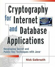 Cryptography for Internet and Database Applications: Developing Secret and Publi