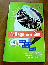 College in a Can : What's In, Who's Out, Where to, Why Not, and Everything Else