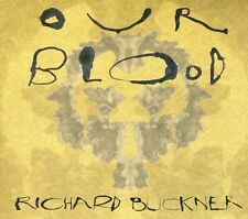 Our Blood - Richard Buckner (2011, CD NEUF)