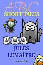 ABC Short Tales by Jules Lemaitre (2014, Paperback, Large Type)