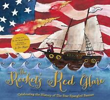 The Rocket's Red Glare: Celebrating the History of The Star Spangled Banner (Boo