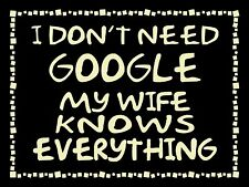 "My Word-Don't Need Google My Wife Knows Wood Sign, 4.5 x 6"" (70890)"