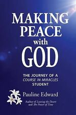 Making Peace with God: The Journey of a Course in Miracles Student