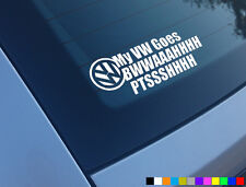 MY VW TURBO GOES CAR STICKER FUNNY DUB VW 1.8T GOLF POLO TDI R32 GTI DECAL