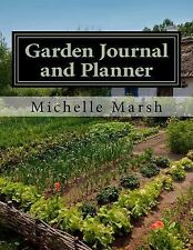 Garden Journal and Planner : Your Garden Records, Thoughts, Plans, and...