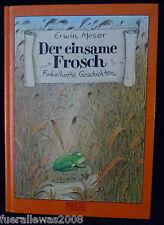 Erwin Moser  Der einsame Frosch Kinderbuch Bilderbuch in Druckschrift von 1984!