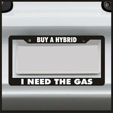 Buy a Hybrid I Need the Gas License Plate Frame funny holder custom car