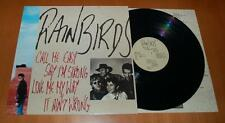 Rainbirds - Call Me Easy Say I'm Strong Love Me My Way It Ain't Wrong - 1989 LP