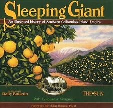 Sleeping Giant: An Illustrated History of Southern California's Inland Empire, W