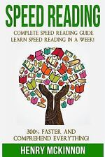 Speed Reading : Complete Speed Reading Guide Learn Speed Reading in a Week!...
