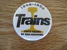 Railroad Pin Back- Trains 1940-1990 50 years of Railroading 1.5 inches