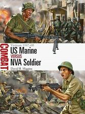 Combat: US Marine vs NVA Soldier: Vietnam 1967-68 13 by David Higgins (2015,...