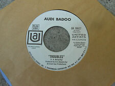 "AUDI BADOO-TROUBLES-I DONT KNOW HOW YOU DO-7"" 45 RPM SINGLE-UA-WL PROMO-GARAGE"