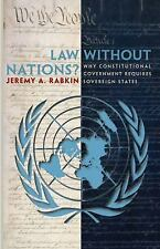 Law without Nations?: Why Constitutional Government Requires Sovereign States