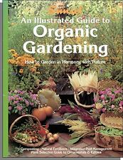 An Illustrated Guide to Organic Gardening (1991) - Garden in Harmony With Nature